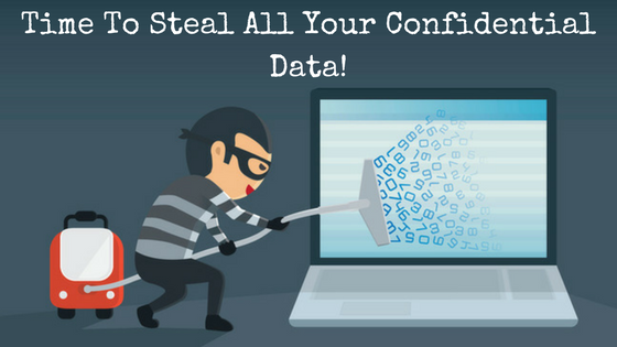 Time To Steal All Your Confidential Data!